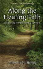 Along The Healing Path - Recovering From Interstitial Cystitis